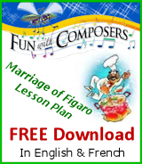 Direct Link to our Marriage of Figaro Lesson Plan FREE Download