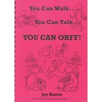 You Can Walk! You Can Talk! You Can Orff!