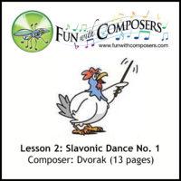 Lesson 2 - Fun with Composers - Slavonic Dance (Dvorak)