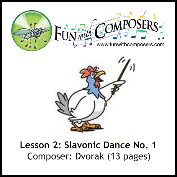 Lesson 2 - Fun with Composers - Slavonic Dance (Dvorak)