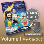 Fun with Composers Volume I – Pre K to Gr. 3 Hard Copy or Download