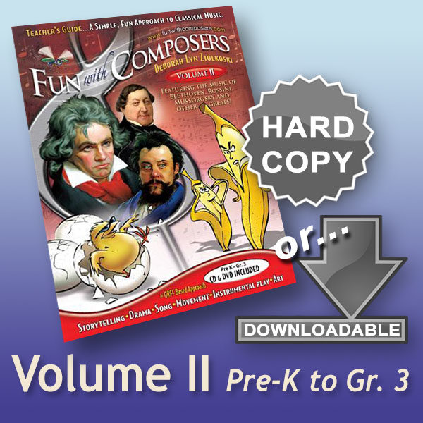 Fun with Composers Volume II – Pre K to Gr. 3 Hard Copy or Download