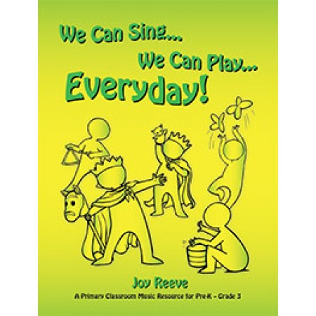 We Can Sing…We Can Play…Everyday!